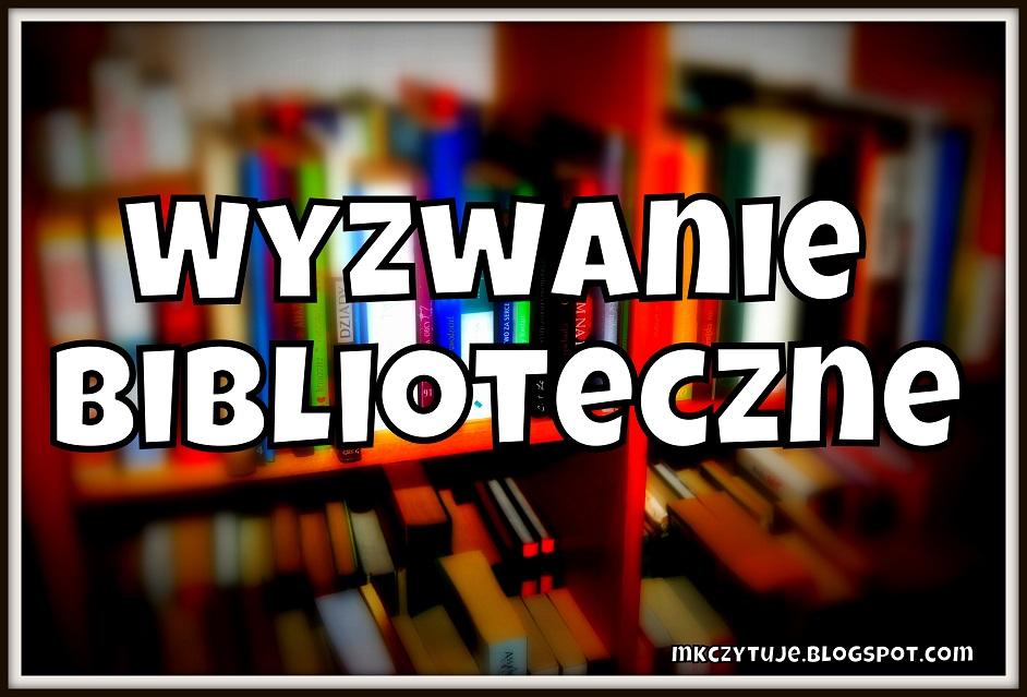 http://mkczytuje.blogspot.com/p/wyzwanie-biblioteczne.html?showComment=1393522357878