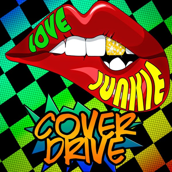 Cover Drive - Love Junkie - Single Cover