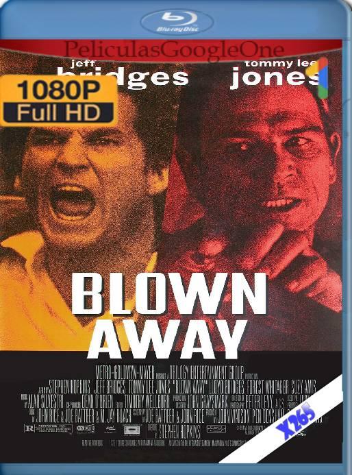 Blown Away (1994) x265 [1080p] [Latino] [GoogleDrive]