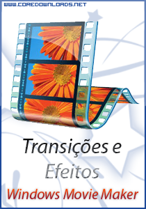 Efeitos para incrementar seu Windows Movie Maker