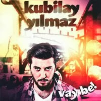 Kubilay Yilma-Vay Be