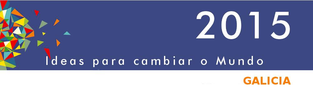 2015 Ideas para cambiar o Mundo - Galicia