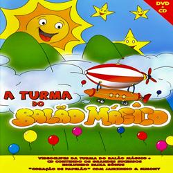 A Turma do Balão Mágico – As Melhores Músicas