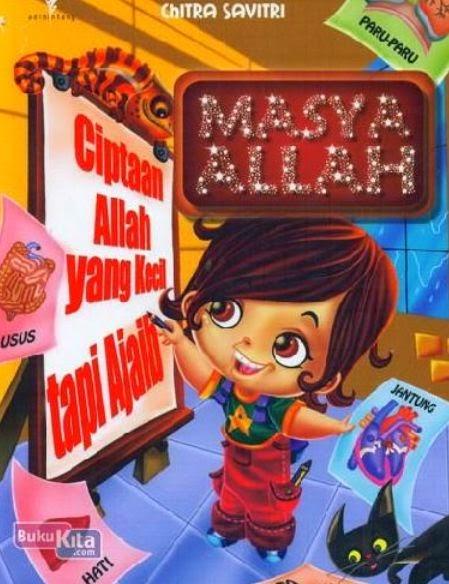 http://www.bukukita.com/Anak-Anak/Islam/124044-Masya-Allah:-Ciptaan-Allah-yang-Kecil-Tapi-Ajaib.html
