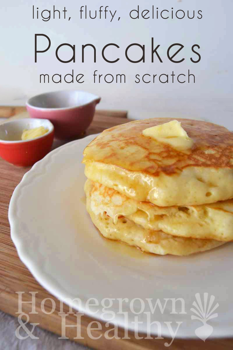 Light Fluffy Delicious Pancakes from Scratch by Homegrown and Healthy: