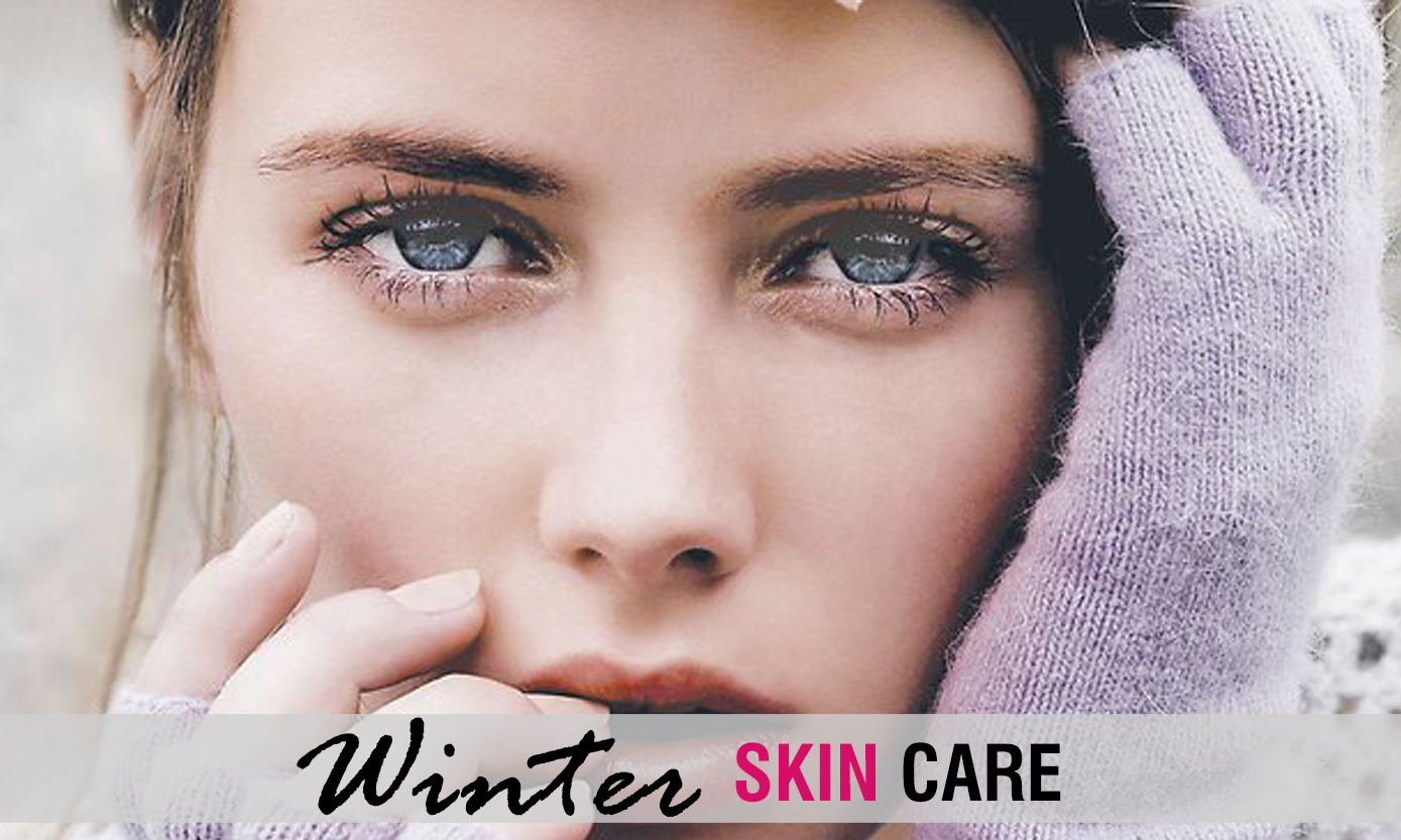 Best Winter Skin Care Tips That Will Keep Your Skin Soft ...