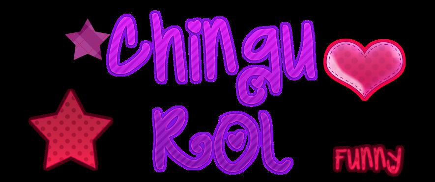 Chingu Rol~