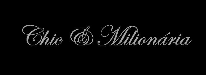 Chic & Milionária
