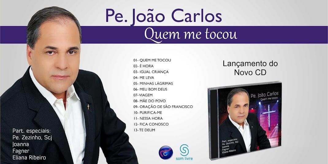 CD QUEM ME TOCOU - PADRE JOÃO CARLOS