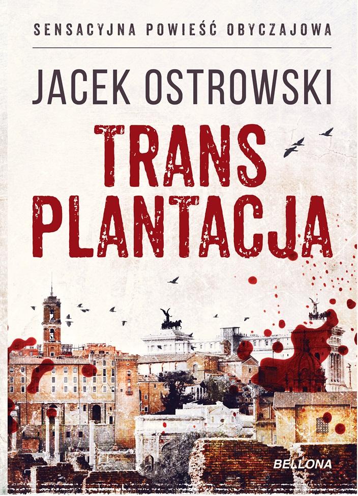 """Jacek Ostrowski """"Transplantacja"""""""