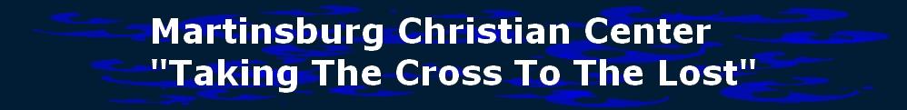 Martinsburg Christian Center