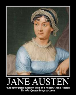"""Let other pens dwell on guilt and misery."" Jane Austen Quotes"