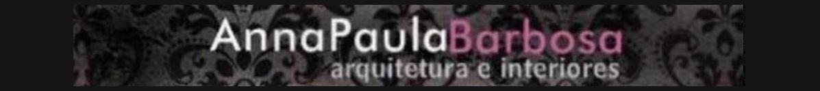 Anna Paula Barbosa - arquitetura e interiores