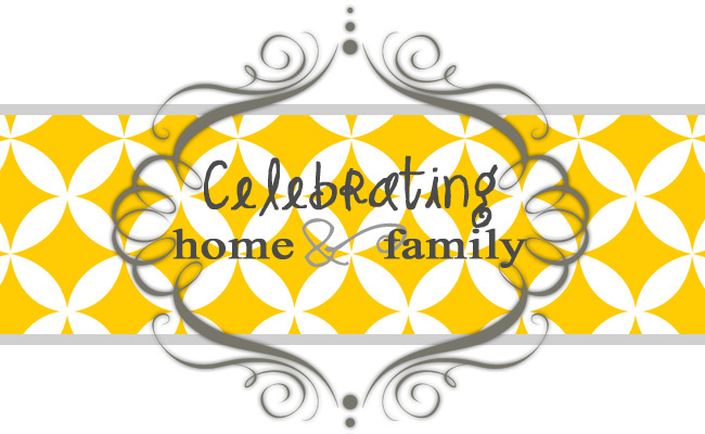 Celebrating Home & Family