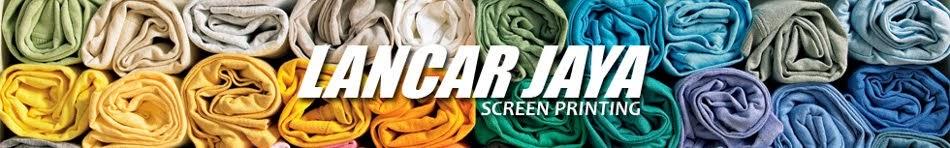 Lancar Jaya Sablon Screenprinting
