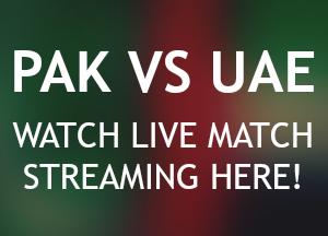 Pak Vs UAE Live