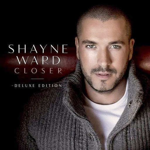 Shayne Ward-Closer (Deluxe Edition) 2015