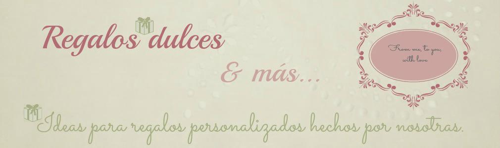 Regalos Dulces & Más...
