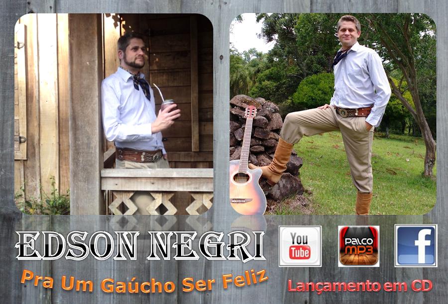 Edson Negri - Lançamento em CD ``Pra Um Gaúcho Ser Feliz``