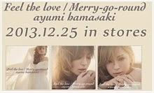 "Ayumi Hamasaki ""Feel the love / Merry-go-round"""