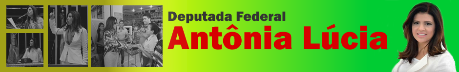 Deputada Federal Antônia Lúcia
