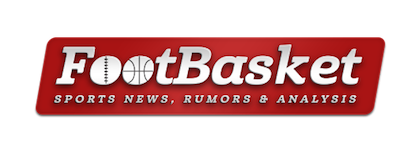 FootBasket | Sports News, Rumors and Analysis