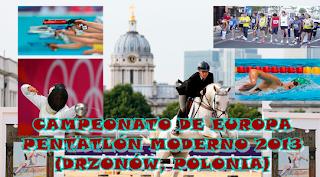 PENTATLÓN MODERNO-Campeonato de Europa 2013 (Drzonkow, Polonia)