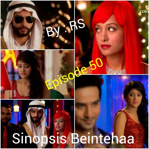 Sinopsis Beintehaa Episode 50