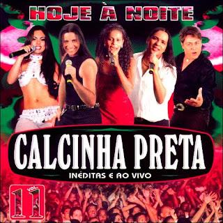 Calcinha Preta - Vol.11 - Hoje � Noite Ao Vivo & In�ditas