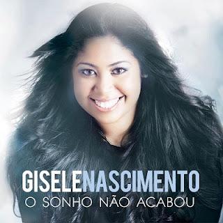 Download - Gisele Nascimento - O Sonho Não Acabou 2013