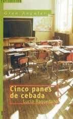 CINCO PANES DE CEBADA--LUCIA BAQUEDANO