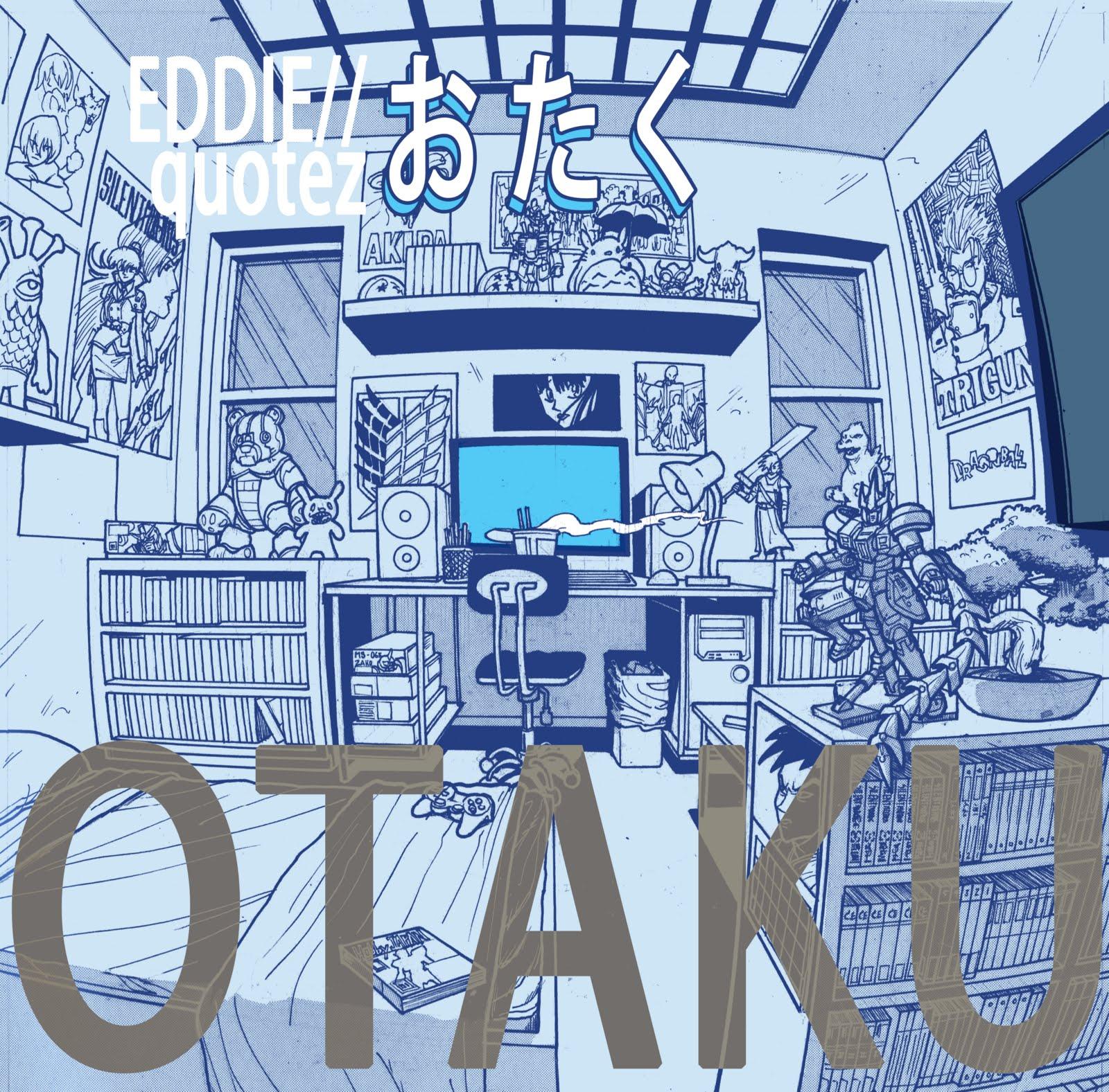 Eddie Quotez-OTAKU おたく