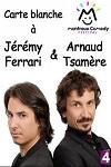 Carte Blanche A Jeremy Ferrari Et Arnaud Tsamere