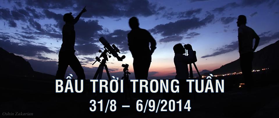 Bầu trời trong tuần từ 31/8 tới 6/9/2014