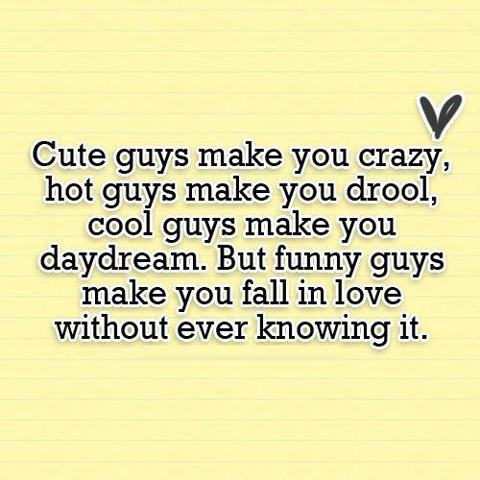 Quotes on Images: Funny Guys Make you fall in Love- Quote