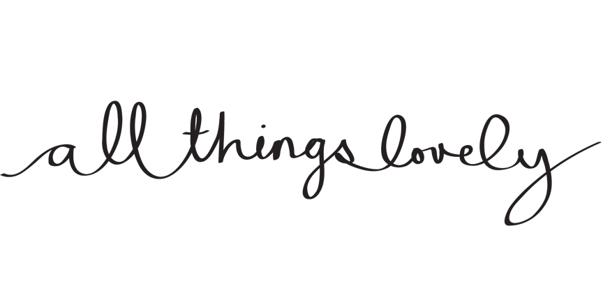All Things Lovely