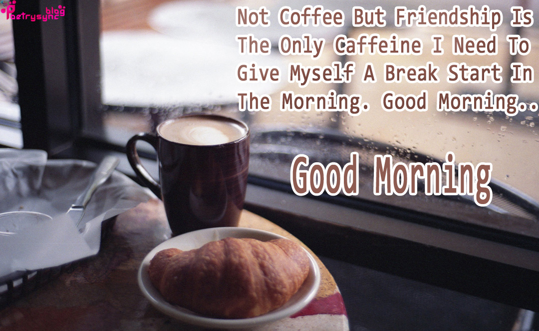 Sad And Love Poetry Good Morning Coffee Cup Images With Morning Quotes