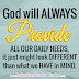 GOD WILL ALWAYS PROVIDE ALL OUR DAILY NEEDS