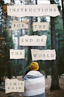 Instruction for the End of the World by Jamie Kain