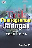 AJIBAYUSTORE  Judul Buku : Trik Pemrograman Jaringan dengan Visual Basic 6 Pengarang : Vygory Viva CR   Penerbit : Gava Media