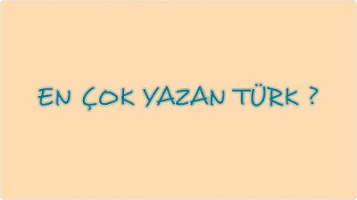 En Çok Yazan Türk