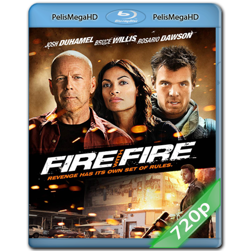 Fuego Con Fuego [Fire With Fire] (2012) 720P HD MKV ESPAÑOL LATINO
