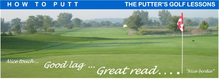 How to Putt | The Putter's Golf Lessons