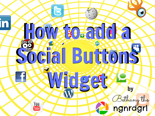 How to add a Social Buttons Widget (Part 2) | ngnrdgrl.blogspot.com
