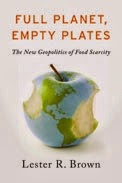 Full Planet, Empty Plates: The New Geopolitics of Food Scarcity. (Credit: earth-policy.org)