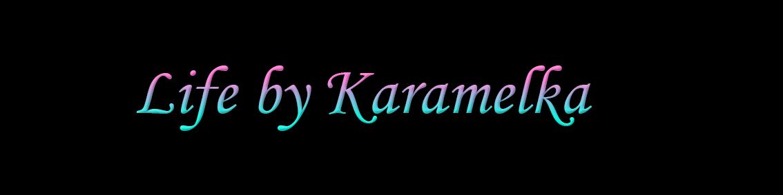 Life by Karamelka