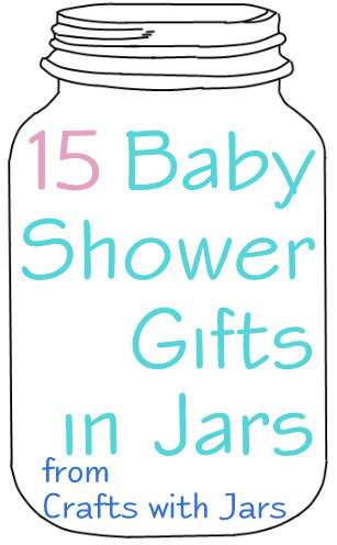 Crafts With Jars Baby Shower Gifts In Jars
