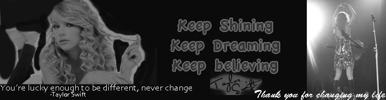 Keep shining, keep dreaming, keep believing