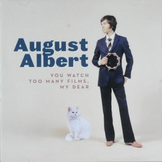 August Albert - You Watch Too Many Films, My Dear