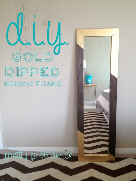 Diy mirror frame gold dipped pretty providence for Cool full length mirror